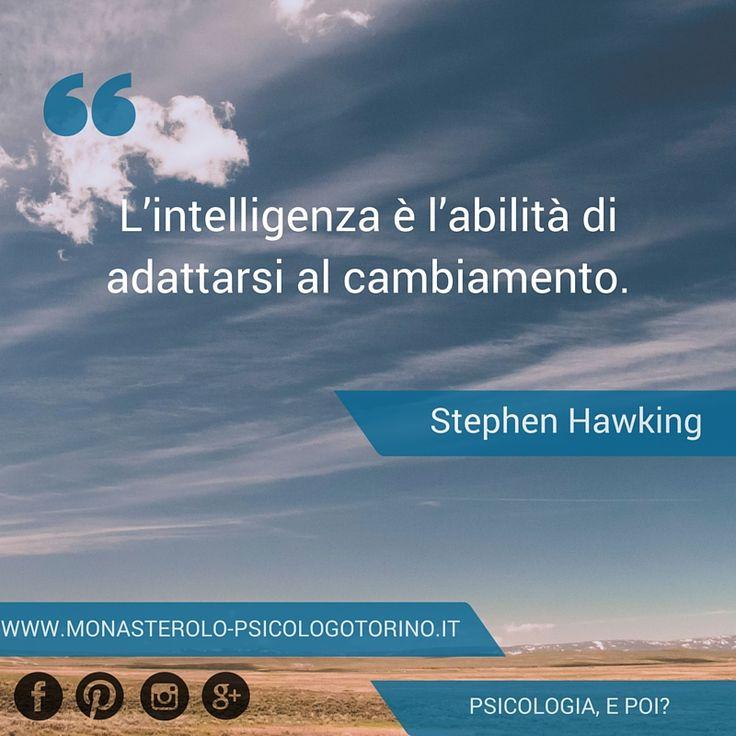 L'intelligenza è l'abilità di adattarsi al cambiamento. #StephenHawking #Aforismi