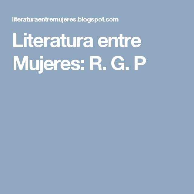 Literatura entre Mujeres: R. G. P