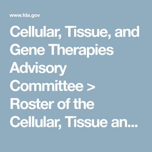 best gene therapy ideas stem cells stem cell  cellular tissue and gene therapies advisory committee > roster of the cellular tissue