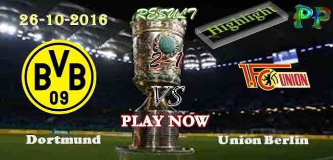 Borussia Dortmund 2 - 1 Union Berlin 26.10.2016 HIGHLIGHTS - PPsoccer