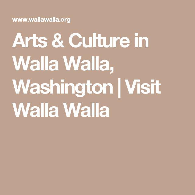 Arts & Culture in Walla Walla, Washington   Visit Walla Walla