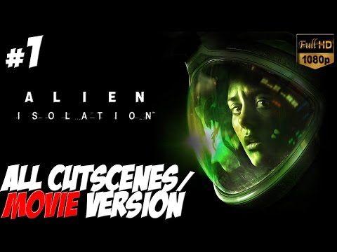 Alien: Isolation - All Cutscenes / The Movie Version - Part 1 FULL HD [1080p] Walkthrough Gameplay - YouTube