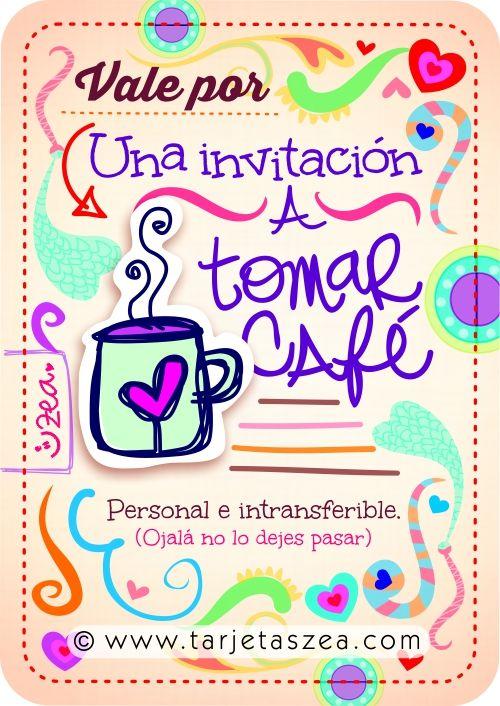 Vale por una invitación a tomar café. Personal e intransferible. (Ojalá no lo dejes pasar).
