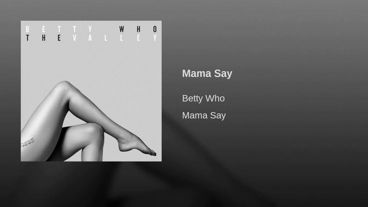 Mama Say by Betty Who