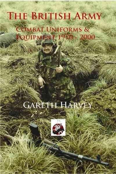 British Army Combat Uniforms and Equipment: 1970-2000