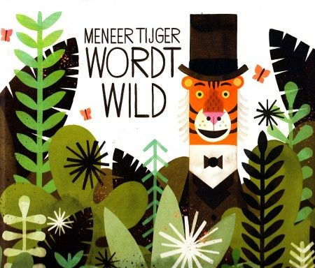 Meneer Tijger wordt Wild - Peter Brown