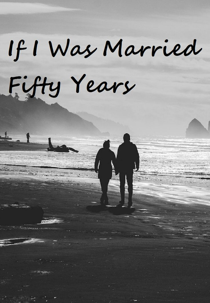 If I Was Married Fifty Years #marriage #relationships