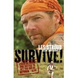 Survive!: Essential Skills and Tactics to Get You Out of Anywhere - Alive (Paperback)By Les Stroud
