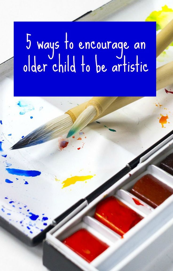 5 ways to encourage an older child to be artistic - Encouraging art and creativity when your child becomes reluctant. How to raise emotionally healthy kids