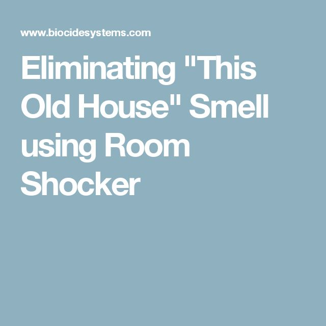 """Eliminating """"This Old House"""" Smell using Room Shocker"""