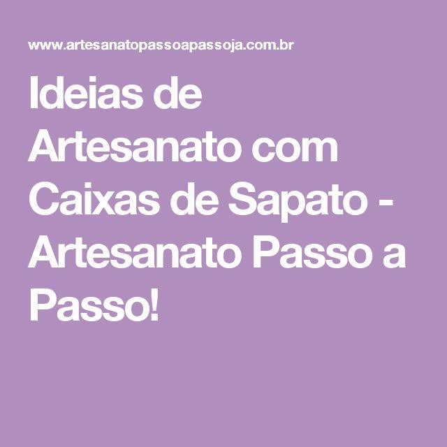 Ideias de Artesanato com Caixas de Sapato - Artesanato Passo a Passo!
