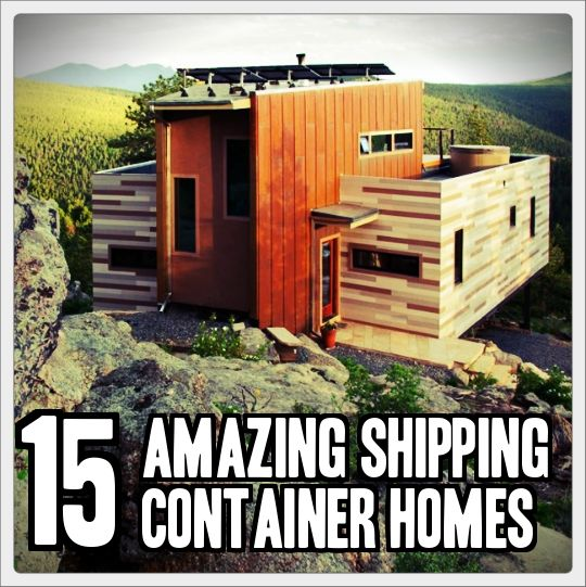 15 amazing shipping container homes shipping containers pinterest prepping survival and - Awesome shipping container homes ...