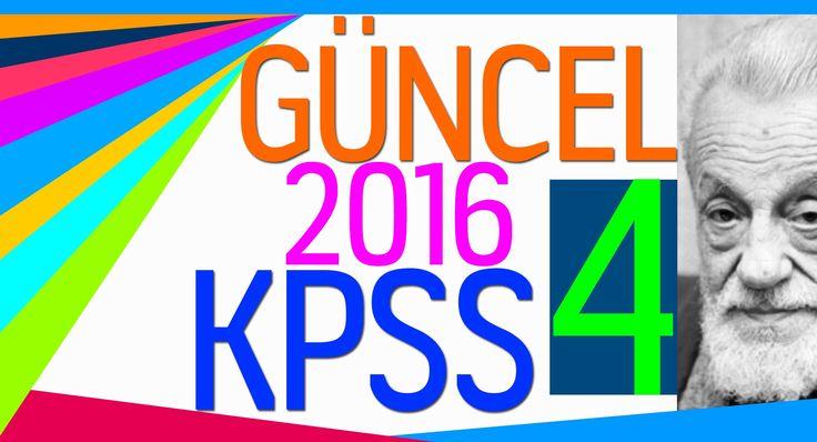 2016 KPSS GÜNCEL 4. BÖLÜM (Yeni gelişmeler)