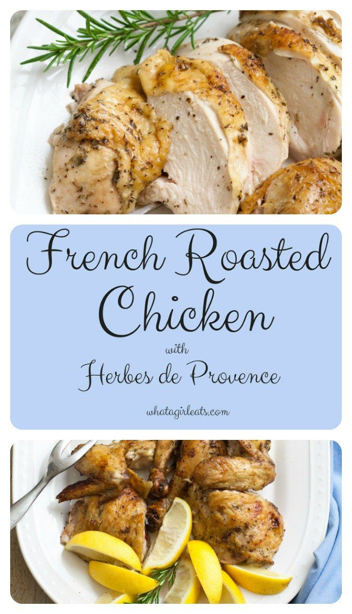 French Roasted Chicken with Herbes de Provence. Juicy and flavorful!
