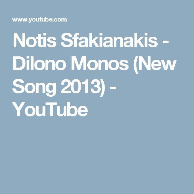 Notis Sfakianakis - Dilono Monos (New Song 2013) - YouTube