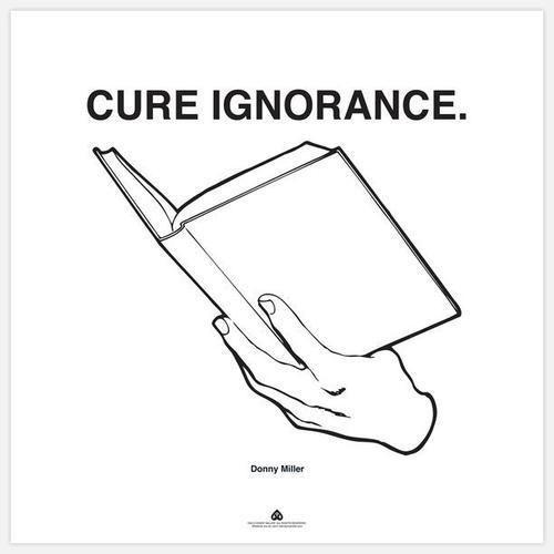 Cure Ignorance.