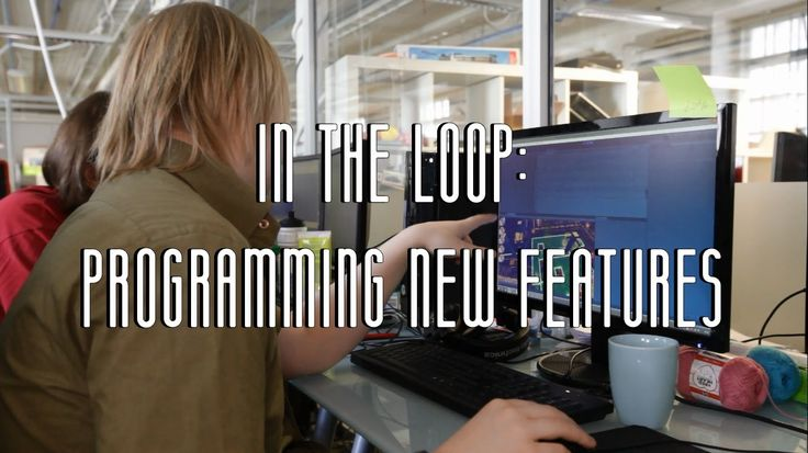 In The Loop - Programming New Features
