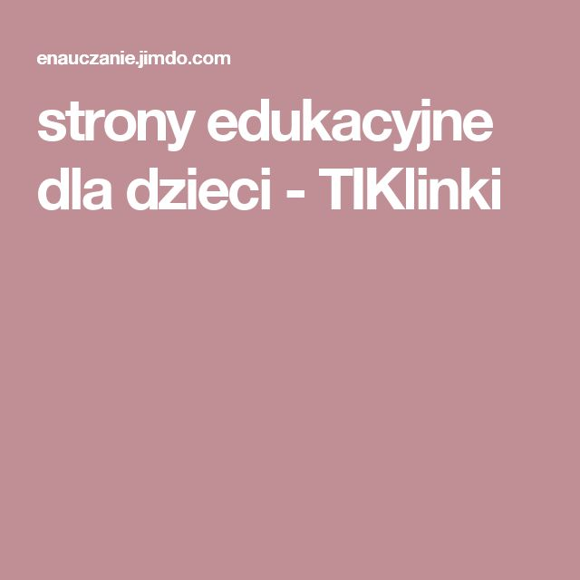 strony edukacyjne dla dzieci - TIKlinki