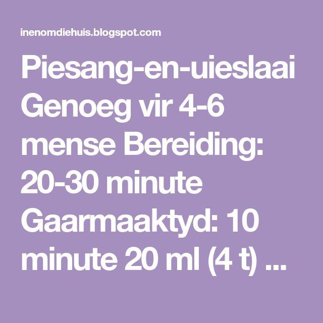 Piesang-en-uieslaai Genoeg vir 4-6 mense Bereiding: 20-30 minute Gaarmaaktyd: 10 minute 20 ml (4 t) botter 3 uie, in ringe gesny ...
