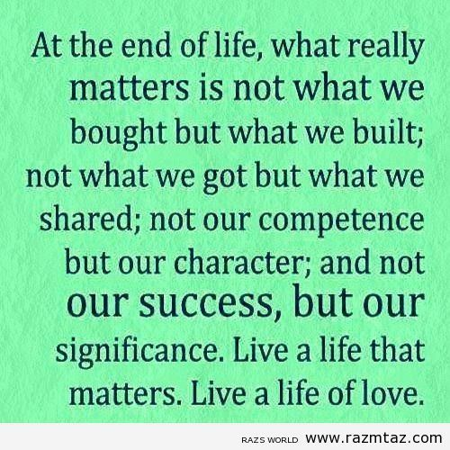 What Really Matters In Life Quotes: What Matters Quotes And Sayings. QuotesGram