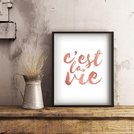 """Printable """"C'est la vie,"""" French Quote. Available in several sizes to suit any space.  #typographyprint #cestlavie #rosegolddecor"""