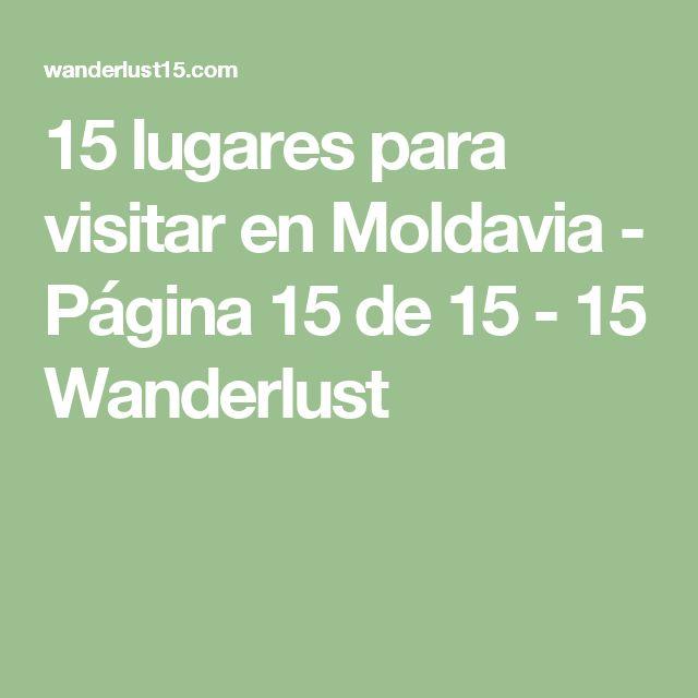 15 lugares para visitar en Moldavia - Página 15 de 15 - 15 Wanderlust