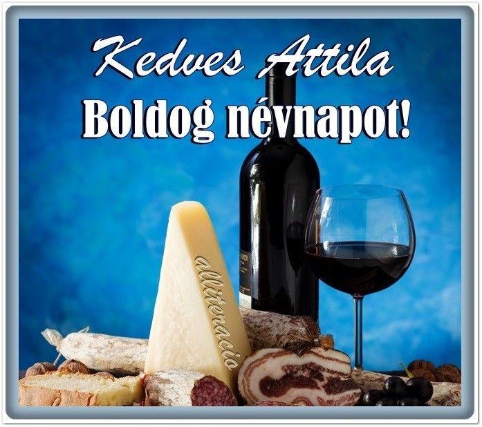 névnap, Attila, képeslap, férfiaknak, pasiknak, bor,
