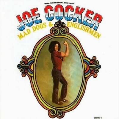 That was yesterday: Joe Cocker - Mad Dogs & Englishmen 1971