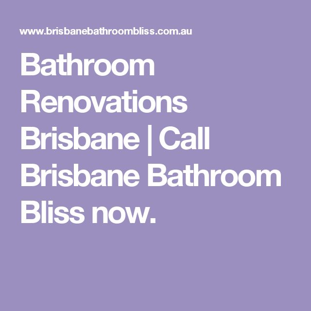 Bathroom Renovations Brisbane | Call Brisbane Bathroom Bliss now.