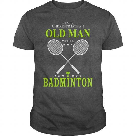 #tshirtsport.com #hoodies #Never Underestimate An Old Man With A Badminton  Never Underestimate An Old Man With A Badminton  T-shirt & hoodies See more tshirt here: http://tshirtsport.com/