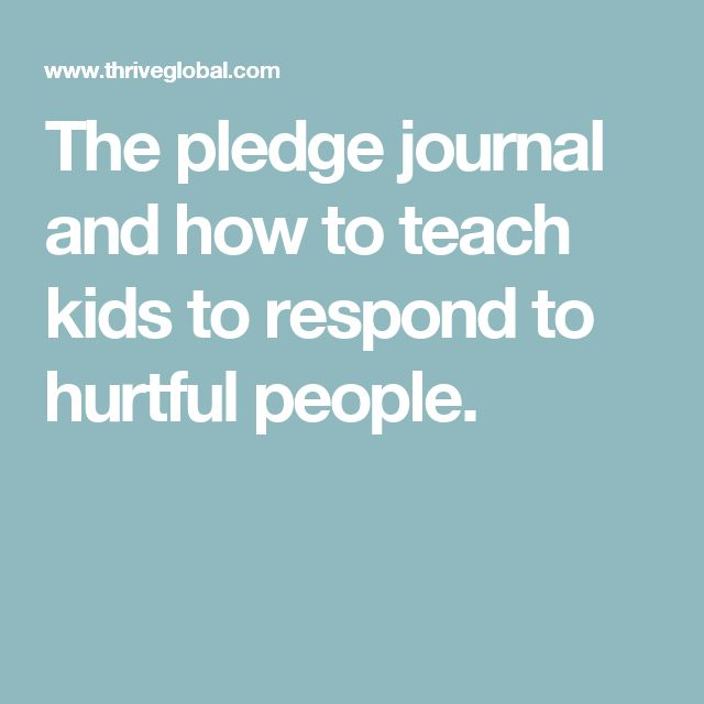 The pledge journal and how to teach kids to respond to hurtful people.