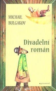 Michail Bulgakov: Divadelní román