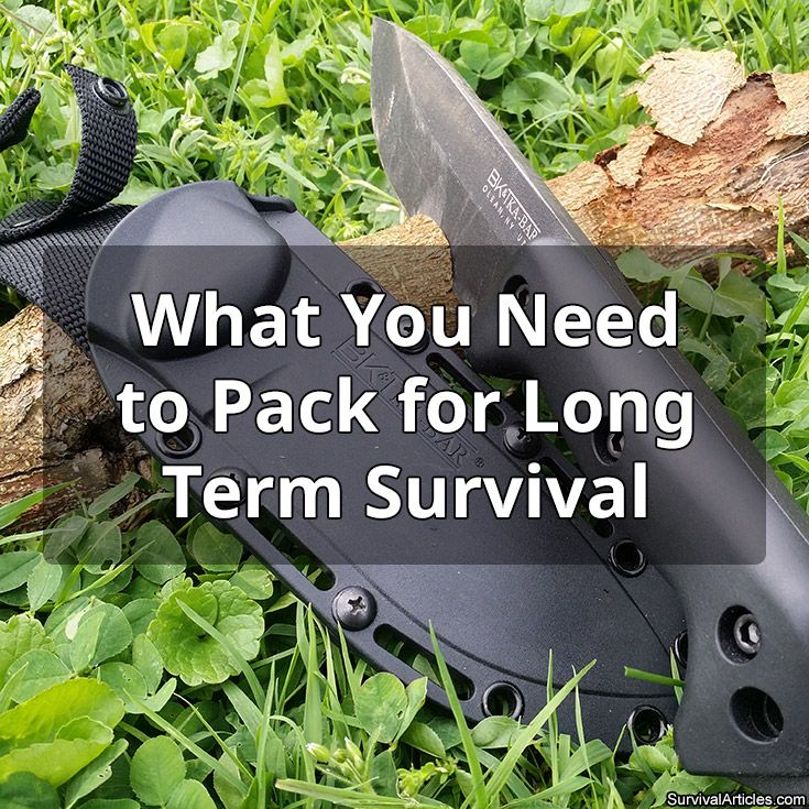 What You Need to Pack for Long Term Survival