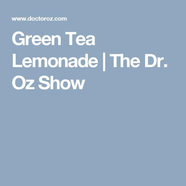 Green Tea Lemonade   The Dr. Oz Show