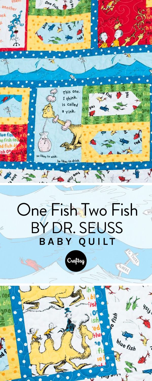One fish two fish, red fish blue fish. Make this adorable baby quilt inspired by Dr. Suess's popular children's story.