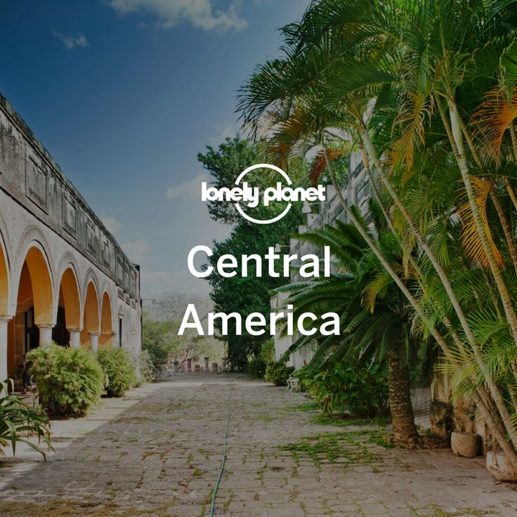 188 best Central America images on Pinterest