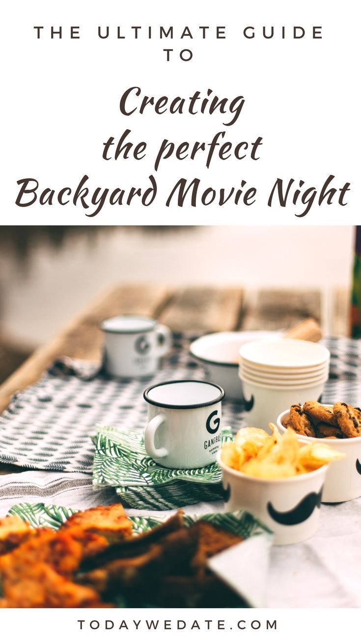 The Ultimate Guide To A Perfect Backyard Movie Night