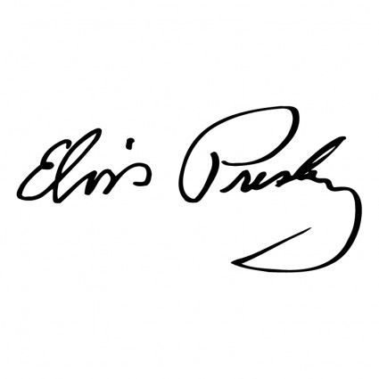 Elvis signature, but I'd have to add something to it...