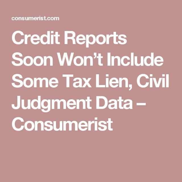 Credit Reports Soon Won't Include Some Tax Lien, Civil Judgment Data – Consumerist
