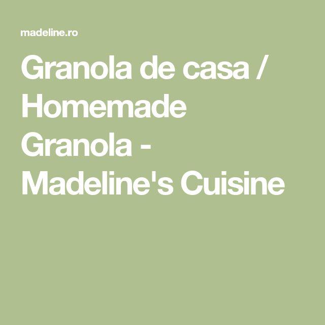 Granola de casa / Homemade Granola - Madeline's Cuisine
