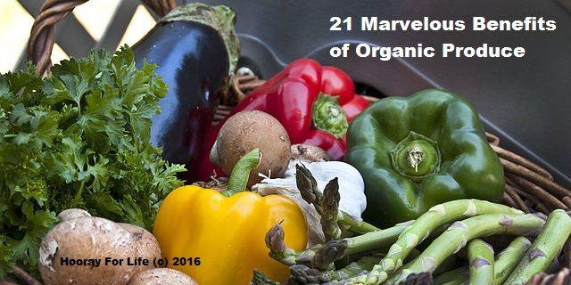 21 Marvelous Benefits of Organic Produce