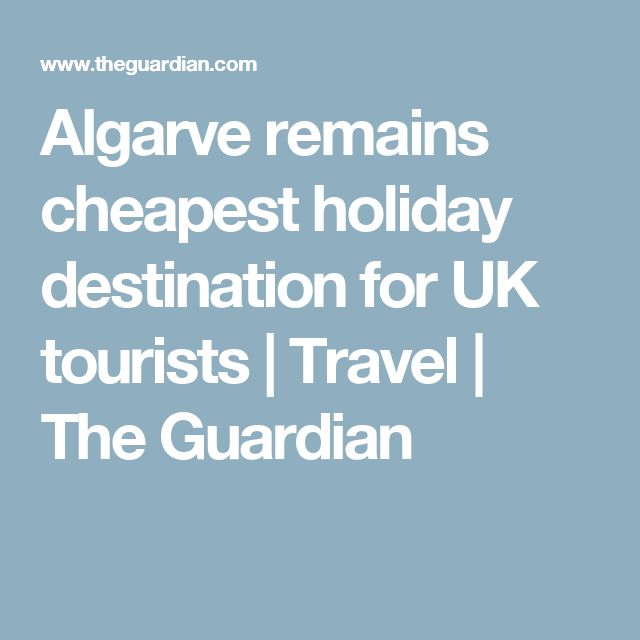 Algarve remains cheapest holiday destination for UK tourists | Travel | The Guardian