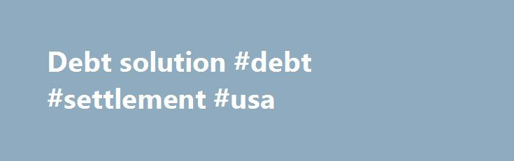 Debt solution #debt #settlement #usa http://debt.nef2.com/debt-solution-debt-settlement-usa/  #debt solution # Barack Obama Reuters is the news and media division of Thomson Reuters. Thomson Reuters is the world's largest international multimedia news agency, providing investing news, world news, business news, technology news, headline news, small business news, news alerts, personal finance, stock market, and mutual funds information available on Reuters.com, video, mobile, and interactive…