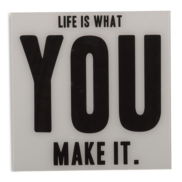 Pfister quote, Life is what you make it