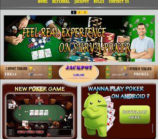 suryapoker.com adalah tempat atau penyedia permainan texas poker secara real money, minimal deposit Rp. 50.000,- Support Bank Mandiri, BRI, BNI, dan BCA