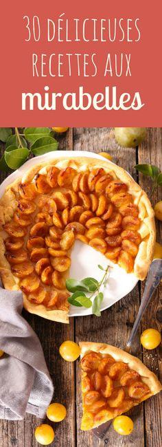 Tartes, madeleines, tartelettes : 30 recettes faciles aux mirabelles pour l'été !
