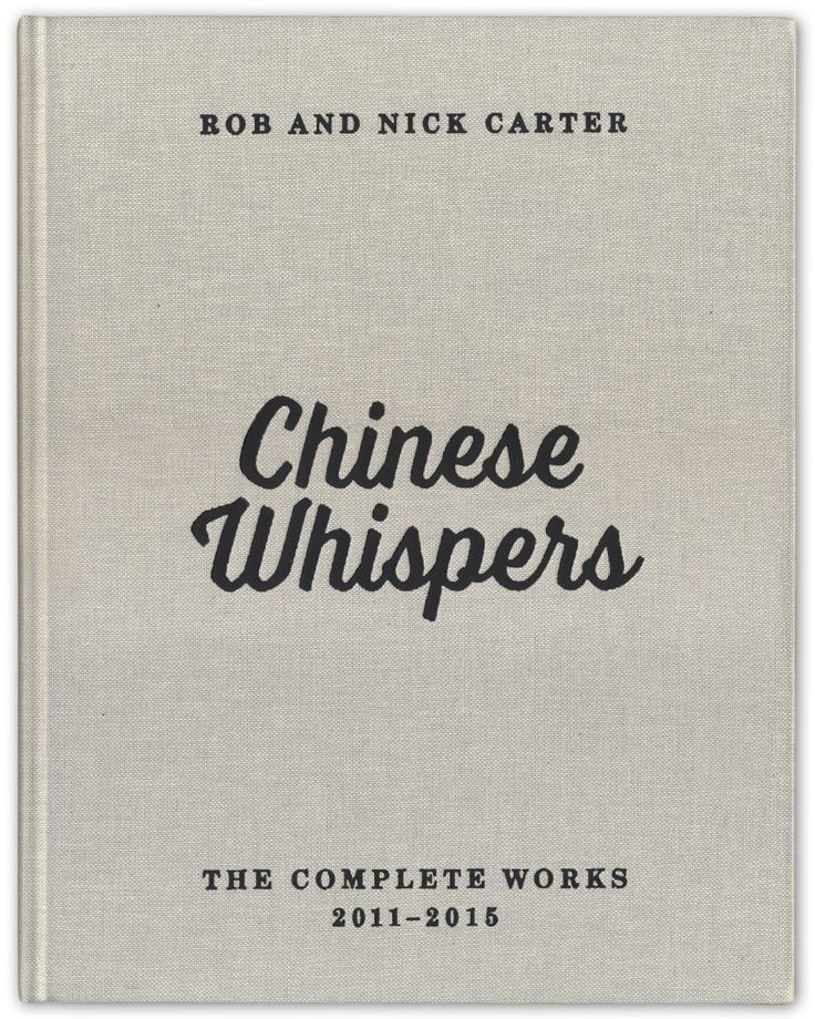 Rob and Nick Carter - Chinese Whispers · © Copyright 2016