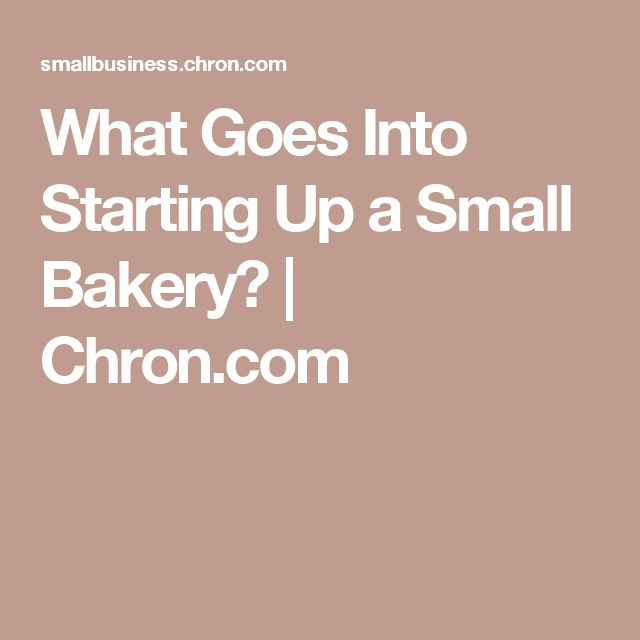 What Goes Into Starting Up a Small Bakery?   Chron.com