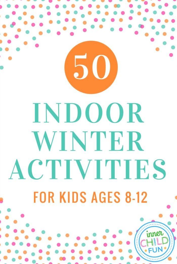 50 Indoor Winter Activities for Kids Ages 8-12 #WinterStorm #Blizzard