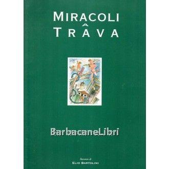Elio Bartolini, Miracoli a Trava, Arti Grafiche Friulane, 1996. Con disegni di Tonino Cragnolini. #barbacanelibri #libri #eliobartolini #librirari #fuoricatalogo #friuli #tradizioni
